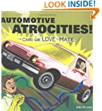 Automotive Atrocities: The Cars We Love to Hate