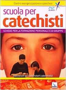 Scuola per catechisti. Schede per la formazione personale