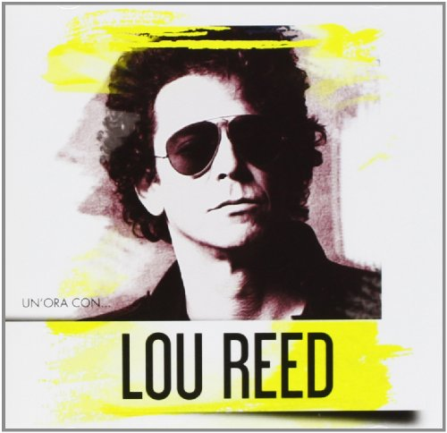 Lou Reed - Un Ora Con
