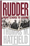 Rudder: From Leader to Legend (Centennial Series of the Association of Former Students, Texas A&M University)
