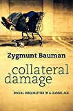 Collateral Damage: Social Inequalities in a Global Age