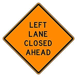 MUTCD W9-3 Orange Left Lane Closed Ahead Sign, 3M Reflective Sheeting, Highest Gauge Aluminum,Laminated, UV Protected, Made in U.S.A