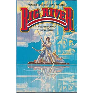 Big River: The Adventures Of Huckleberry Finn, Hauptman, Wiliam & Miller, Roger