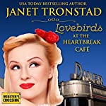 Lovebirds at the Heartbreak Cafe: Webster's Crossing, Volume 1 | Janet Tronstad