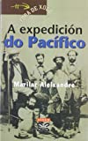 A expedicion do pacifico/ The Pacific Expedition (Fora De Xogo) (Galician Edition)