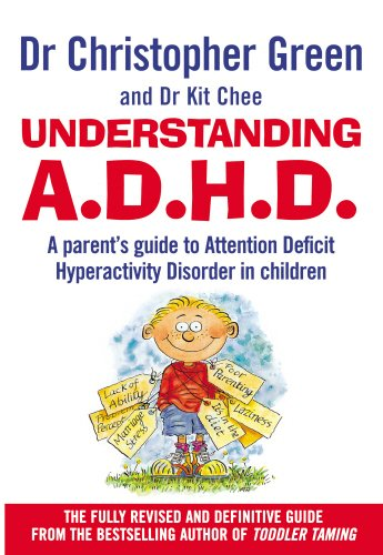 Understanding A.D.H.D.: A Parent's Guide to Attention Deficit Hyperactivity Disorder in Children