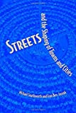 img - for Streets and the Shaping of Towns and Cities by Southworth, Michael, Ben-Joseph, Eran (2003) Paperback book / textbook / text book