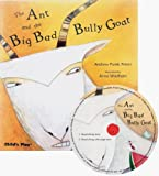 img - for The Ant and the Big Bad Bully Goat [With CD (Audio)] (Traditional Tale with a Twist) book / textbook / text book