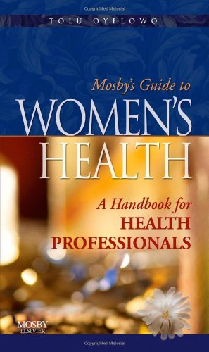 Mosby's Guide to Women's Health: A Handbook for Health Professionals, 1e