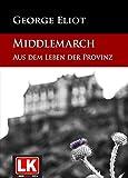 Middlemarch - Aus dem Leben der Provinz