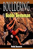 img - for Bouldering with Bobbi Bensman (Climbing Specialists) 1st edition by Bensman, Bobbi (1999) Paperback book / textbook / text book