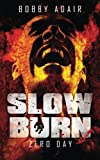 Slow Burn: Zero Day, Book 1