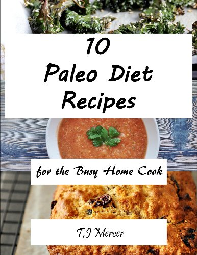 Free Kindle Book : Paleo Diet Recipes for the Busy Home Cook
