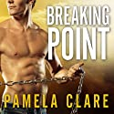 Breaking Point: I-Team Series, Book 5 Audiobook by Pamela Clare Narrated by Kaleo Griffith