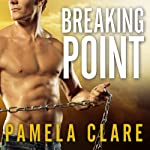 Breaking Point: I-Team Series, Book 5 (       UNABRIDGED) by Pamela Clare Narrated by Kaleo Griffith