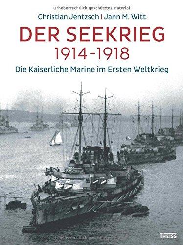 Der-Seekrieg-1914-1918-Die-Kaiserliche-Marine-im-Ersten-Weltkrieg