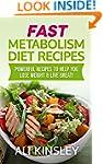 Fast Metabolism Diet Recipes: Powerfu...