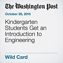 Kindergarten Students Get an Introduction to Engineering Other by Michael Alison Chandler Narrated by Sam Scholl