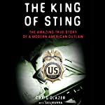The King of Sting: The Amazing True Story of a Modern American Outlaw | Craig Glazer,Sal Manna