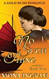 No Such Thing: A San Francisco Gold Rush Romance (Gold Rush Romances Book 2)