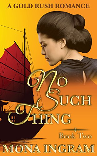 No Such Thing: A San Francisco Gold Rush Romance (Gold Rush Romances Book 2)