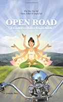 Open Road: A Goddess-Biker Guidebook: Find Your True Self, Create a Bold & Soulful Life