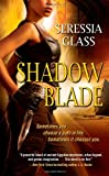 Shadow Blade (Shadowchasers) by Seressia Glass