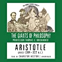 Aristotle: The Giants of Philosophy (       UNABRIDGED) by Thomas C. Brickhouse Narrated by Charlton Heston