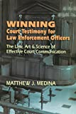 Winning Court Testimony for Law Enforcement Officers