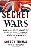 Secret Wars: One Hundred Years of British Intelligence Inside MI5 and MI6 (0312603525) by Thomas, Gordon