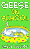 Kids Book: Geese in School (Kids Picture Book and Kids Book About Nature)