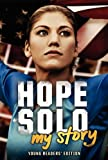 Hope Solo: My Story (Young Readers Edition)
