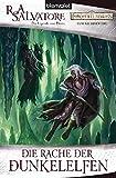 Die Rache der Dunkelelfen: Die Legende von Drizzt (DIE DUNKELELFEN, Band 2)
