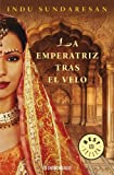 La emperatriz tras el velo / The Twentieth Wife (Spanish Edition)