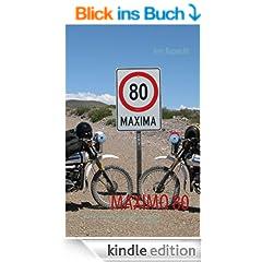 MAXIMO 80: Eine Motorradreise durch das argentinisch-chilenische Grenzgebiet