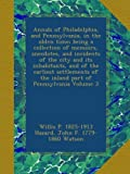 img - for Annals of Philadelphia, and Pennsylvania, in the olden time; being a collection of memoirs, anecdotes, and incidents of the city and its inhabitants, ... of the inland part of Pennsylvania Volume 3 book / textbook / text book