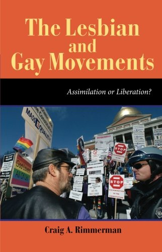 The Lesbian and Gay Movements: Assimilation or...
