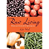 Raw Living - Detox Your Life and Eat the High Energy Wayby Kate Wood