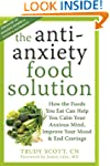 The Antianxiety Food Solution: How th...