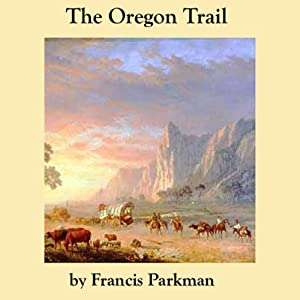 The Oregon Trail | [Francis Parkman]