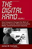 img - for The Digital Hand: Volume II: How Computers Changed the Work of American Financial, Telecommunications, Media, and Entertainment Industries book / textbook / text book