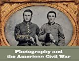 img - for Photography and the American Civil War (Metropolitan Museum of Art) book / textbook / text book