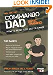 Commando Dad: Basic Training: How to...