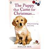 The Puppy that Came for Christmas and Stayed Foreverby Megan Rix