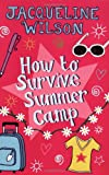 How to Survive Summer Camp (0192727044) by Wilson, Jacqueline