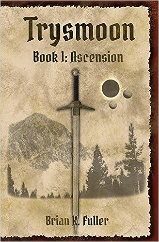 Trysmoon Saga Books 1 - 4 - Brian K. Fuller