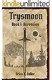 Trysmoon Book 1: Ascension (The Trysmoon Saga) (English Edition)