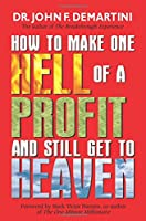 How to Make One Hell of a Profit and Still Get to Heaven