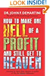 How To Make One Hell Of A Profit and...