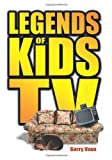 img - for Legends of Kids TV (Volume 1) book / textbook / text book